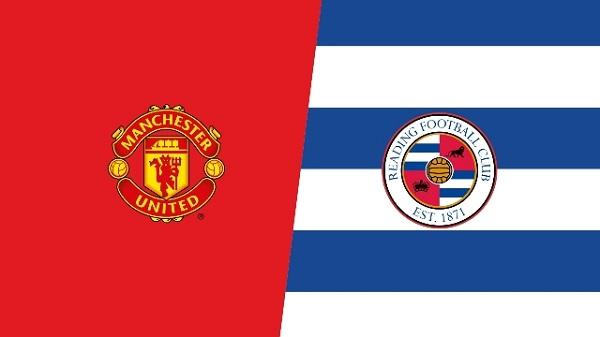 Nhận định kèo bóng đá Manchester United vs Reading, 19h30 ngày 05/01