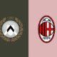 Nhận định kèo bóng đá AC Milan vs Udinese, 00h00 ngày 03/04