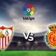 Sevilla vs Mallorca